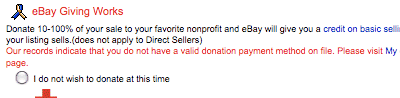 Donate 10-100% of your sale to your favorite nonprofit and eBay will give you a credit on basic selling fees for sold items. A donation of at least $1.00 is required if your listing sells.(does not apply to Direct Sellers)<br /> Our records indicate that you do not have a valid donation payment method on file. Please visit My eBay to set up a valid donation payment method and refresh this page.